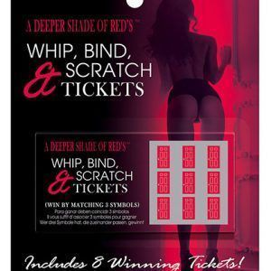 Whip, Bind and Scratch Tickets